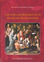 las redes asistenciales en la sevilla del renacimiento-juan ignacio carmona garcia-9788447211807