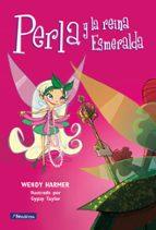 perla y la reina esmeralda wendy harmer mike zarb 9788448831707
