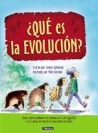 ¿que es la evolucion?: como han cambiado los animales y las plantas a lo largo de miles de  millones de años louise spilsbury mike gordon 9788448848507