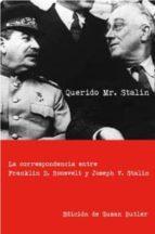 querido mr. stalin: la correspondencia entre franklin d. roosevel t y jose v. stalin-susan butler-9788449320507