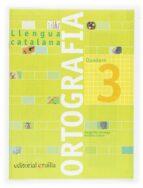 quadern ortografia catalana nº 3 (primaria) margarida canonge antonia colom 9788466110907