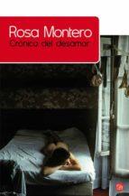 cronica del desamor-rosa montero-9788466324007