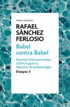 babel contra babel (ensayos 3) rafael sanchez ferlosio 9788466342407