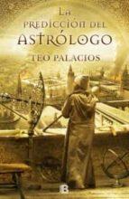 la prediccion del astrologo-teo palacios-9788466652407