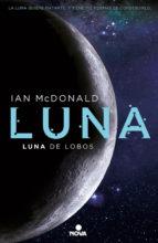 luna de lobos (luna ii) ian mcdonald 9788466660907