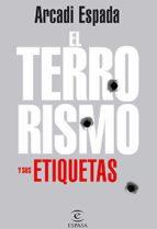 terrorismo y sus etiquetas (ebook) arcadi espada 9788467009507