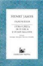 daisy miller; otra vuelta de tuerca y otros relatos-henry james-9788467020007