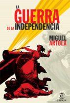 la guerra de la independencia (ebook)-miguel artola-9788467038507