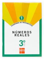 cuaderno matematicas 1. numeros reales 3º eso-9788467515107