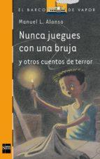 nunca juegues con una bruja y otros cuentos de terror-manuel l. alonso-9788467529807