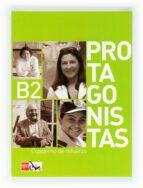 protagonistas b2. cuaderno de ejercicios (ele cuaderno de refuerz o) 9788467547207