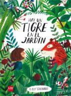 hay un tigre en el jardín-lizzy stewart-9788467590807