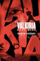 valkiria: game over-david lozano garbala-9788467596007