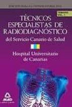 TECNICOS ESPECIALISTAS DE RADIODIAGNOSTICO DEL SERVICIO CANARIO DE SALUD/HOSPITAL UNIVERSITARIO DE CANARIAS. TEMARIO. VOLUMEN II
