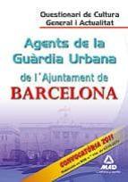 AGENTES DE LA GUARDIA URBANA DE L`AJUNTAMENT DE BARCELONA. QUESTI ONARI DE CULTURA GENERAL I ACTUALITAT