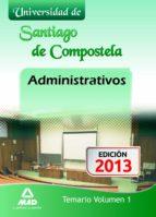 ADMINISTRATIVOS DE LA UNIVERSIDAD DE SANTIAGO DE COMPOSTELA. TEMA RIO VOLUMEN I