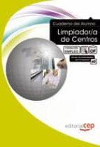 CUADERNO DEL ALUMNO LIMPIADOR/A DE CENTROS: FORMACION PARA EL EMP PLEO
