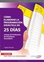 cuerpo de profesores de enseñanza secundaria: como elaborar la pr ogramacion didactica en 25 dias-9788468143507