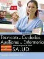 TECNICO/A EN CUIDADOS AUXILIARES DE ENFERMERIA: SERVICIO ARAGONES DE SALUD. SALUD: TEMARIO ESPECIFICO (VOL. I)