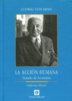 la accion humana: tratado de economia (11ª ed.)-ludwig von mises-9788472096707