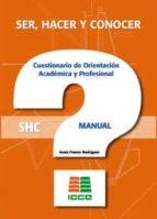 ser, hacer y conocer shc cuestionario de orientacion academica y profesional 9788472783607