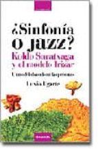 ¿sinfonia o jazz?: koldo saratxaga y el modelo irizar: un modelo basado en las personas-luxio ugarte-9788475777207