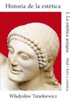 historia de la estetica (t. i): la estetica antigua wladyslaw tatarkiewicz 9788476002407