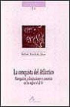 la conquista del atlantico: navegacion, colonizaciones y comercio en los siglos vi al xv rafael sanchez saus 9788476354407