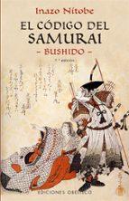 el codigo del samurai: bushido (4ª ed.)-inazo nitobe-9788477209607