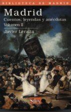 madrid: cuentos, leyendas y anecdotas (vol. 2) javier leralta garcia 9788477371007