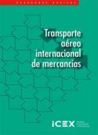 transporte aéreo internacional de mercancías-9788478118007