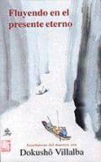 fluyendo en el presente eterno-dokusho villalba-9788478131907