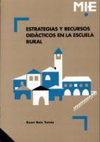 estrategias y recursos didacticos en la escuela rural-roser boix tomas-9788478271207