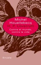 h.p. lovecraft: contra el mundo, contra la vida-michel houellebecq-9788478449507