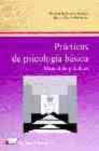 manual de practicas: practicas de psicologia basica: aprendiendo a investigar (2ª ed.)                                            e material de practicas y apendice hojas de respuestas)-soledad ballesteros jimenez-beatriz garcia rodriguez-9788479910907