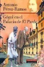 gogol en el palacio de el pardo antonio perez ramos 9788481096507