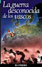 la guerra desconocida de los vascos-rui pereira-9788481362107