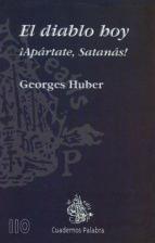 el diablo hoy (3ª ed.) georges huber 9788482394107