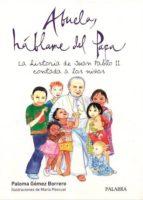abuela, hablame del papa: la historia de juan pablo ii contada a los niños paloma gomez borrero 9788482399607