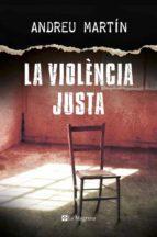 la violència justa (català) andreu martin 9788482647807