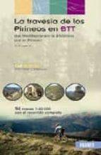 la travesia de los pirineos en btt (incluye 98 mapas) (2ª ed.)-jordi laparra nuez-9788483211007