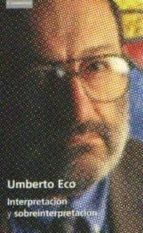interpretacion y sobreinterpretacion-umberto eco-9788483230107