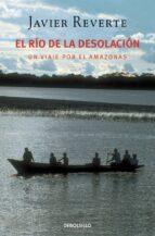 el rio de la desolacion: un viaje por el amazonas javier reverte 9788483460207