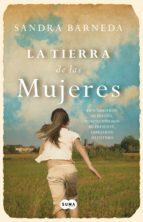 la tierra de las mujeres (ebook)-sandra barneda-9788483658307