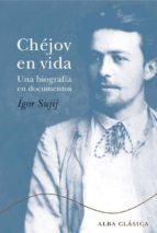 chejov en vida: una biografia en documentos igor sujij 9788484285007