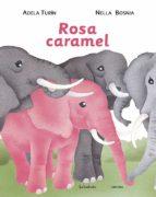 rosa caramel (2ª edicio)-adela turin-9788484648307