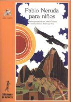 pablo neruda para niños (2ª ed.) pablo neruda 9788486587307
