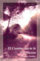 la camino hacia la liberacion (2ª ed.) jonathan landaw 9788486615307
