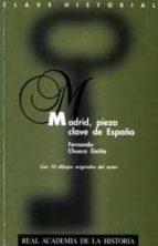 madrid, pieza clave de españa fernando chueca goitia 9788489512207