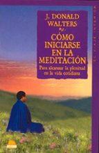 como iniciarse en la meditacion para alcanzar la plenitud en la v-j. donald walters-9788489920507